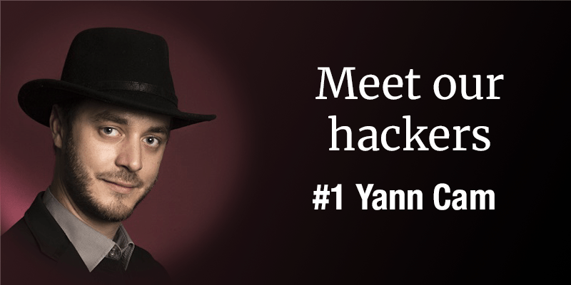Meet our hackers – Yann Cam