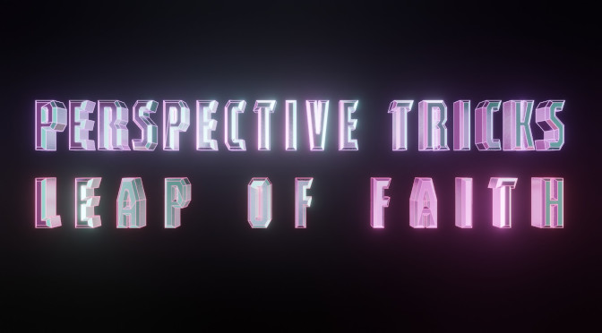 Perspective Tricks 2 : Leap of Faith