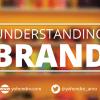 Understanding Your Brand
