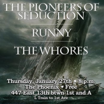 @ The Phoenix w/ The Pioneers of Seduction and The Whores - 1.27.2011