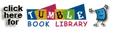Tumblebooks for children from 0 - 12 years old.