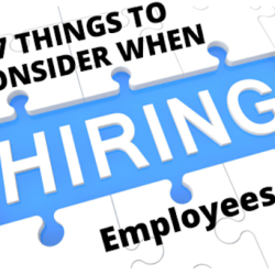 7 Things to Consider When Hiring Employees