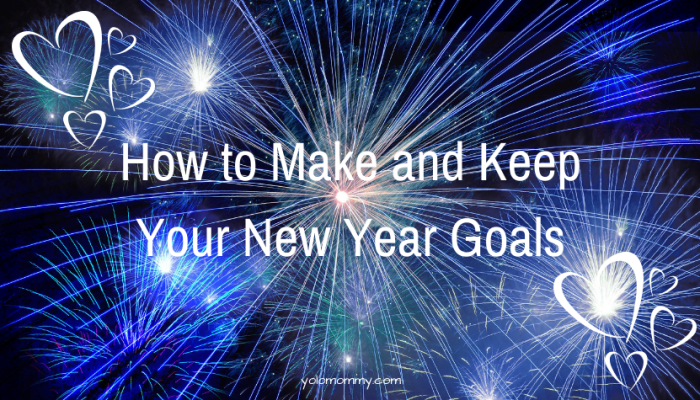How To Make and Keep Your New Year Goals