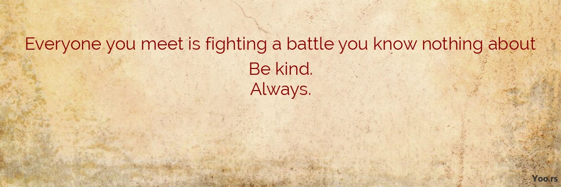 Everyone Fighting Battle Quote