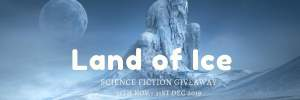 Land of Ice - Science Fiction Giveaway