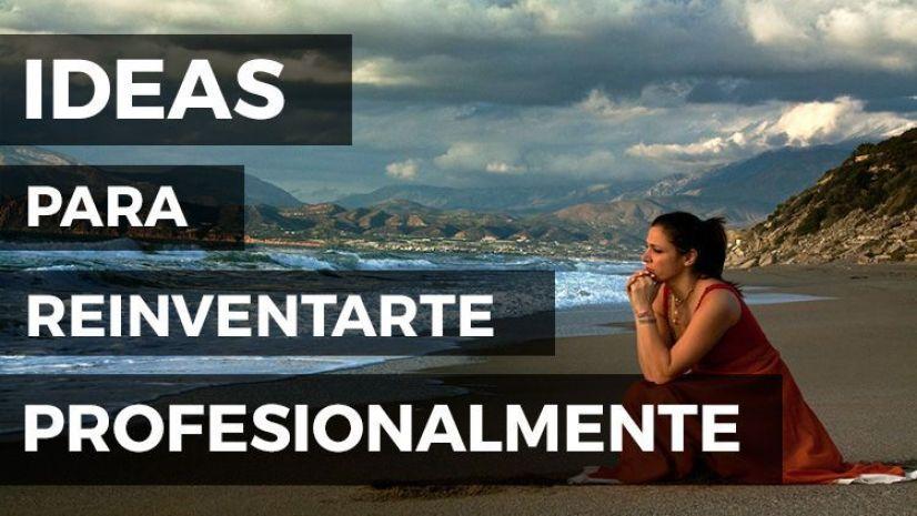 5 ideas para reinventarte profesionalmente