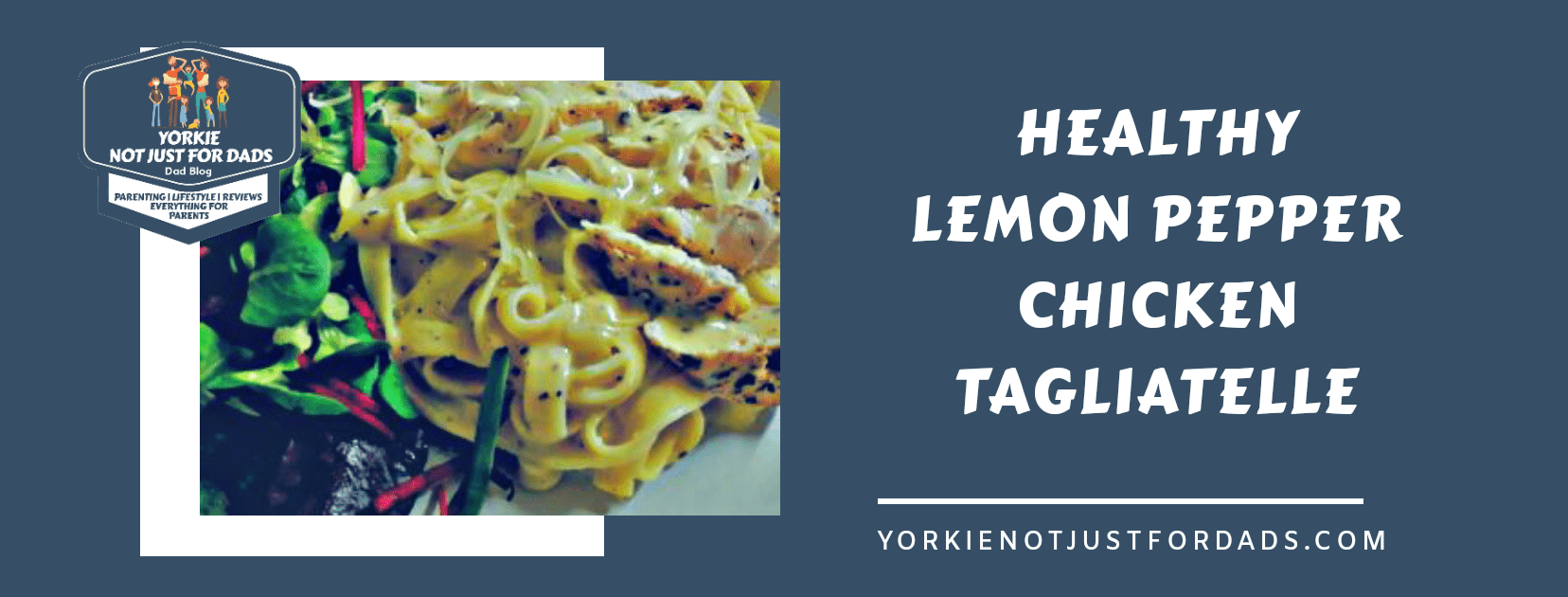 Featured image for the post healthy lemon pepper chicken tagliatelle