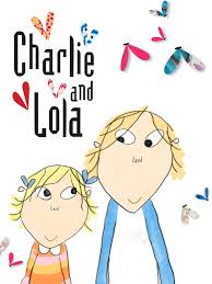 Charlie and Lola. Titch would recommend for her age group and younger.