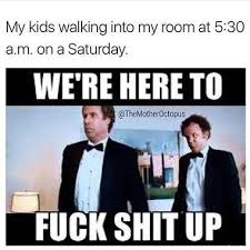 An image of the main characters from the Legendary Comedy film Step Brothers.Brennon and Dale - Will Ferrel and John C. Reilly have been used in this Dad Parenting Meme to reference Kids walking into your bedroom at 5am to Fuck Shit up.
