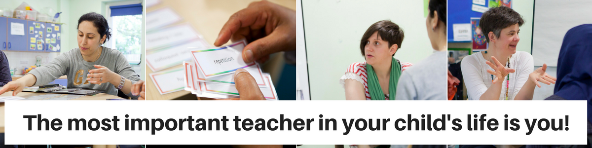 The most important teacher in your child's life is you