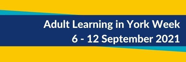 Adult Learning in York Week