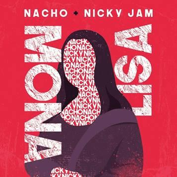 "NACHO  ESTRENA SU SENCILLO  ""MONA LISA""  JUNTO A NICKY JAM"