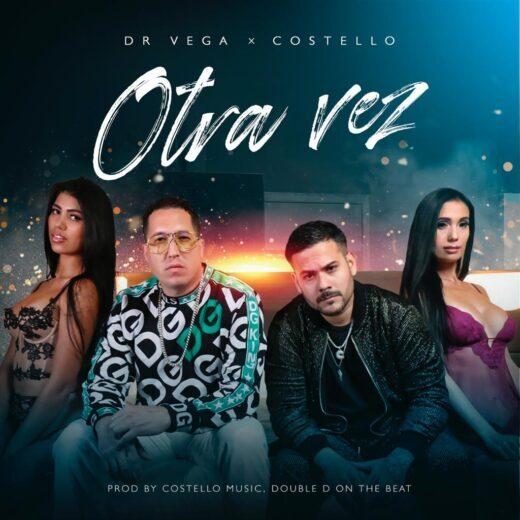 Dr Vega regresa con nuevo tema explosivo titulado»Otra Vez.