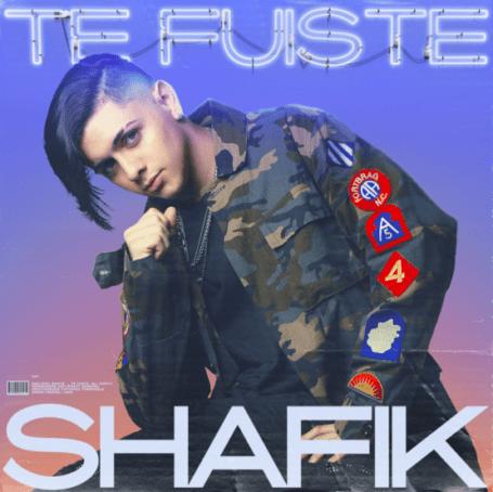 SHAFIK presenta 'Te Fuiste'