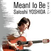 """Meant to Be"" Satoshi YOSHIDA"