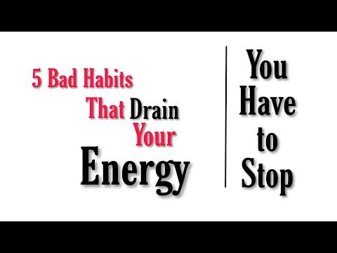 5 worst habits that drain your energy