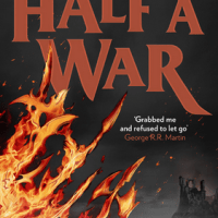 Review of ~ Joe Abercrombie - Half A War (Shattered Sea #3)