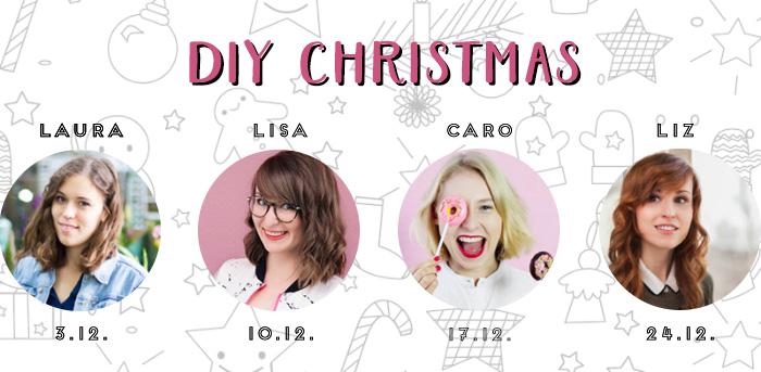 DIY Christmas mit Laura von try try try, Lisa von mein Feenstaub, Caro von Madmoisell & Liz von You & I DIY