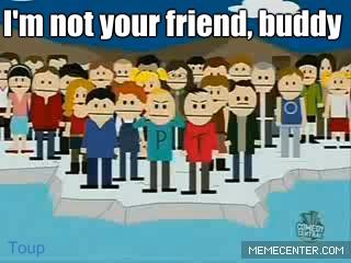 im-not-your-friend-buddy_gp_1205448