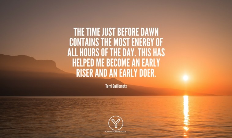 Early Riser >> 15 Wake Up Early Quotes To Make You Jump Out Of Bed You Are Your