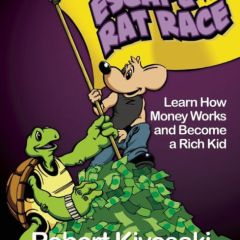 Rich Dad's Escape From The Rat Race by Robert Kiyosaki Book Review
