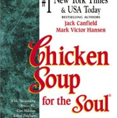 Chicken Soup for the Soul by Jack Canfield and Mark Victor Hansen Book Review and Key Takeaways