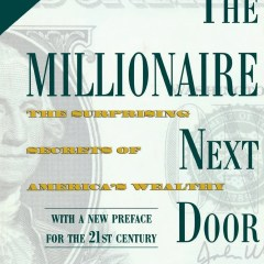 The Millionaire Next Door by Thomas J Stanley Book Review and Key Take Aways