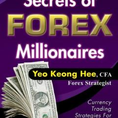 Secrets of Forex Millionaires by Yeo Keong Hee Book Review & Key Takeaways