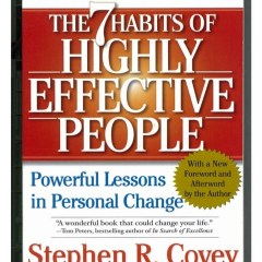 7 Habits of Highly Effective People by Stephen Covey Book Review and Key Takeaways