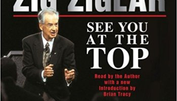 The Top Inspirational Quotes From The Book See You At The Top By Zig