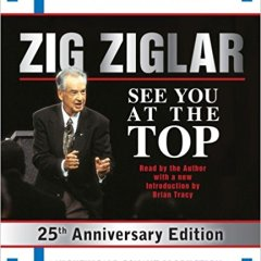 The Top Inspirational Quotes From The Book See You At the Top by Zig Ziglar