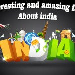 Interesting Facts About India That You Have NoIdea About It
