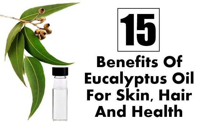 Benefits Of Eucalyptus Oil For Skin Hair And Health