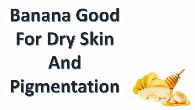 Banana To Get Rid Of Pigmentation