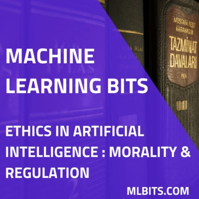 Ethics in Artificial Intelligence : Morality and Regulation