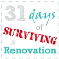 31 Days of Surviving a Renovation
