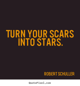quote-turn-your-scars-into_14927-1
