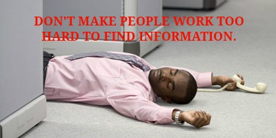 Don't make people work too hard to find information.