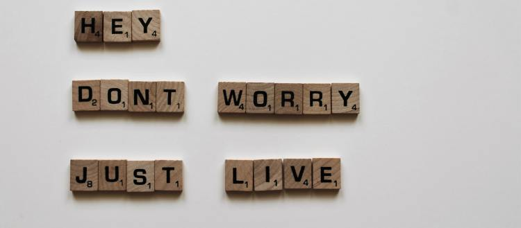 tiles spell out don't worry just live