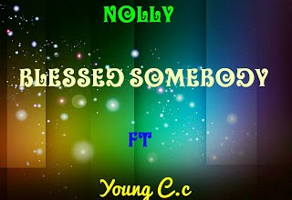 Photo of New Music: Nolly – Blessed Somebody Ft Oyin Young