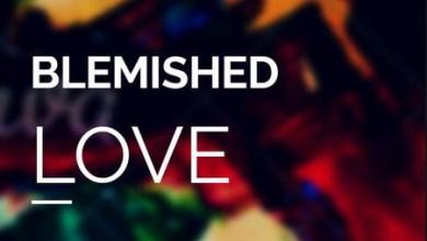 Photo of Blemished Love – Episode 38