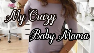 My Crazy Baby Mama by Sediey Mosh