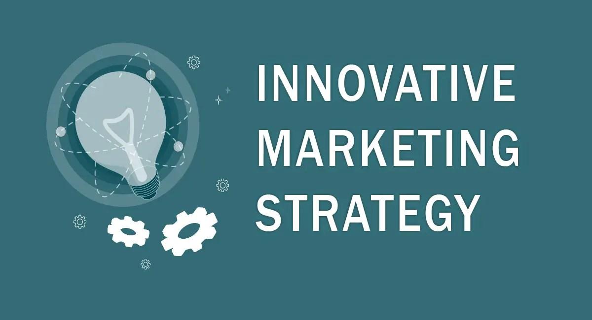 Innovative marketing strategies