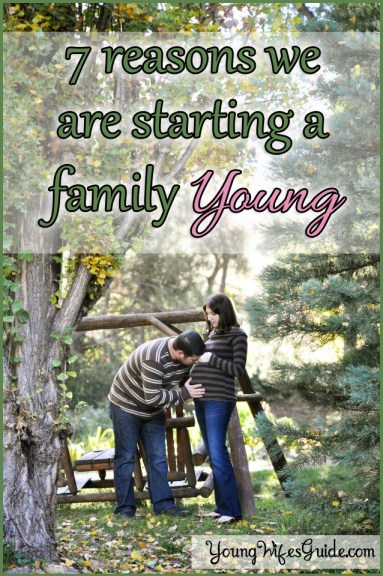 7 Reasons we are starting a family young