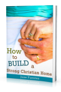 how-to-build-a-strong-christian-home-200x300