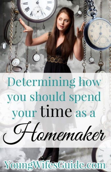 Determining how you should spend your time as a homemaker