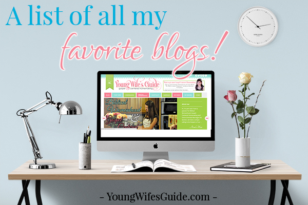 A list of all my favorite blogs - From homemaking to natural living to business & blogging!