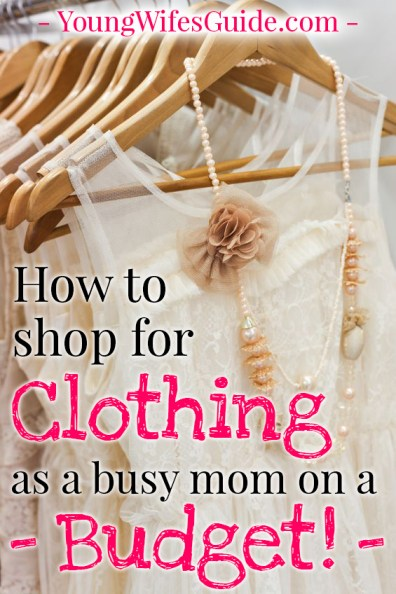 How to shop for clothing as a busy mom on a budget
