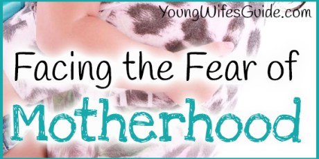 Facing the Fear of Motherhood2