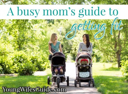 A busy mom's guide to getting fit